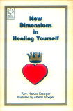 Rev. Hanna Kroeger - New Dimensions in Healing Yourself